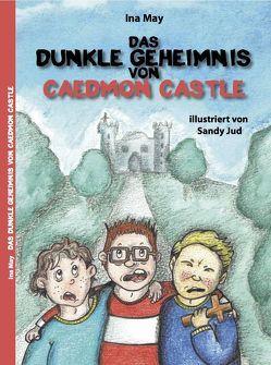 Das dunkle Geheimnis von Caedmon Castle von Jud,  Sandy, May,  Ina