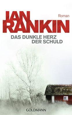 Das dunkle Herz der Schuld von Osthelder,  Xenia, Rankin,  Ian