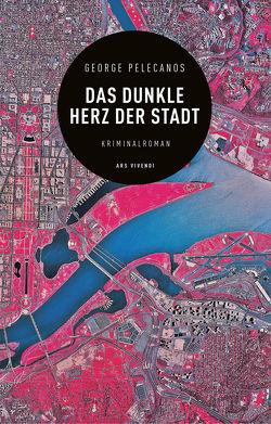 Das dunkle Herz der Stadt (eBook) von Pelecanos,  George