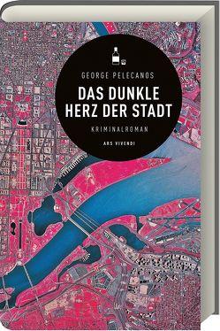Das dunkle Herz der Stadt von Pelecanos,  George