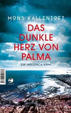 Das dunkle Herz von Palma von Hildebrandt,  Christel, Kallentoft,  Mons