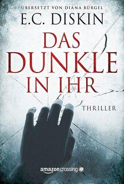 Das Dunkle in ihr von Bürgel,  Diana, Diskin,  E. C.