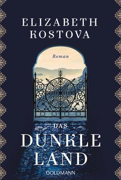 Das dunkle Land von Kostova,  Elizabeth, Mohr,  Thomas