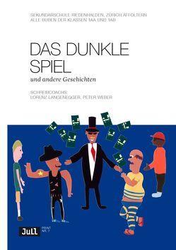 Das dunkle Spiel von Langenegger,  Lorenz, Weber,  Peter