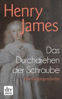 Das Durchdrehen der Schraube von James,  Henry, Nicol,  Karl Ludwig