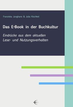 Das E-Book in der Buchkultur von Junghans,  Franziska, Kischkel,  Julia