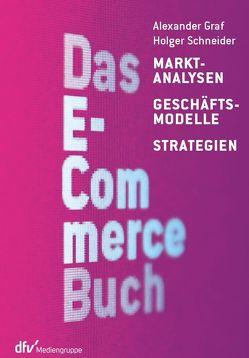Das E-Commerce Buch von Graf,  Alexander, Schneider,  Holger