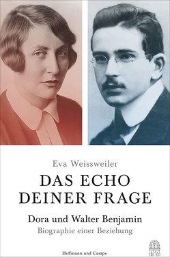 Das Echo deiner Frage von Weissweiler,  Eva