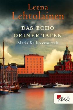Das Echo deiner Taten von Lehtolainen,  Leena, Schrey-Vasara,  Gabriele
