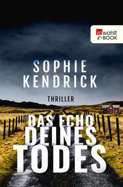 Das Echo deines Todes von Kendrick,  Sophie