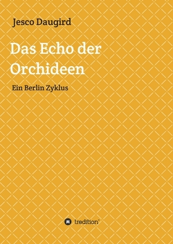 Das Echo der Orchideen von Daugird,  Jesco