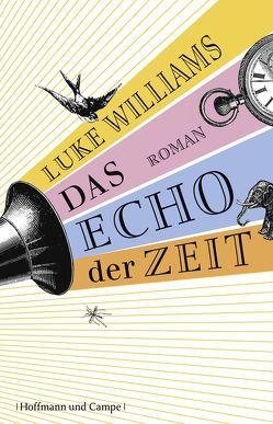 Das Echo der Zeit von Schönfeld,  Eike, Williams,  Luke