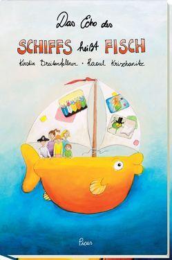 Das Echo des Schiffs heißt Fisch von Breitenfellner,  Kirstin, Krischanitz,  Raoul