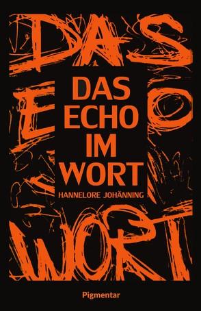 Das Echo im Wort von Hannelore,  Johänning