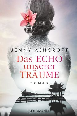 Das Echo unserer Träume von Ashcroft,  Jenny, Zeltner,  Henriette