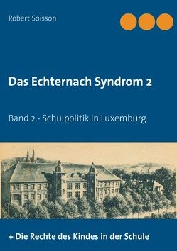 Das Echternach-Syndrom 2 von Soisson,  Robert