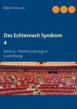 Das Echternach Syndrom 4 von Soisson,  Robert