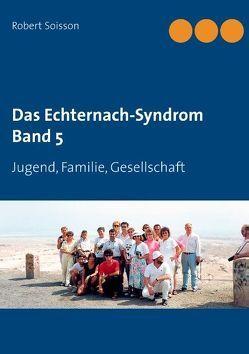 Das Echternach-Syndrom Band 5 von Soisson,  Robert