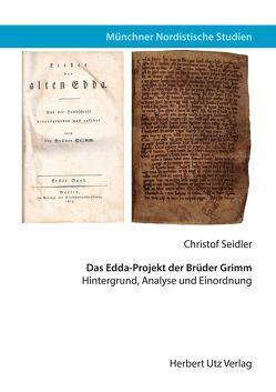 Das Edda-Projekt der Brüder Grimm von Seidler,  Christof