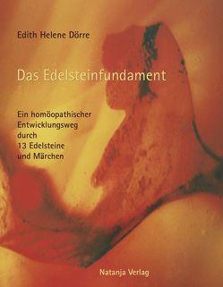 Das Edelsteinfundament von Dörre,  Edith Helene