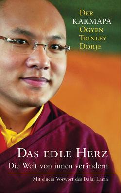 Das edle Herz von Dalai Lama, Karmapa Dorje,  Ogyen Trinley, Richard,  Ursula