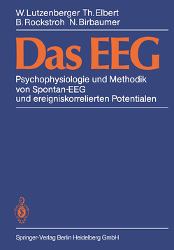Das EEG von Birbaumer,  N., Brinkmann,  R, Elbert,  T., Lutzenberger,  W., Rockstroh,  B.