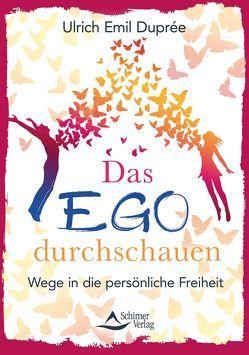 Das Ego durchschauen von Duprée,  Ulrich Emil