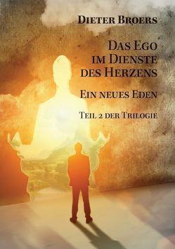 Das Ego im Dienste des Herzens von Broers,  Dieter
