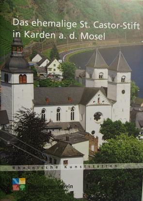 Das ehemalige St. Castor-Stift in Karden an der Mosel von Freckmann,  Klaus, Wiemer,  Karl Peter