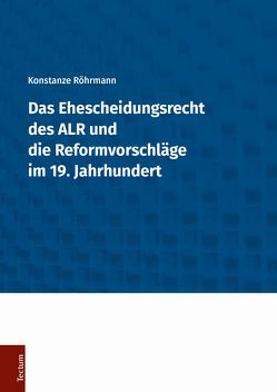 Das Ehescheidungsrecht des ALR und die Reformvorschläge im 19. Jahrhundert von Röhrmann,  Konstanze