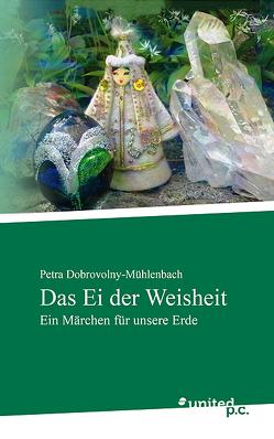 Das Ei der Weisheit von Dobrovolny-Mühlenbach,  Petra