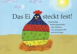 Das Ei steckt fest von Krüger,  Ina, Ott,  Alexandra