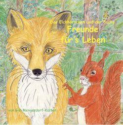 Das Eichhörnchen und der Fuchs Freunde für´s Leben von Mengesdorf-Kasten,  Gisela