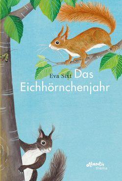 Das Eichhörnchenjahr von Sixt,  Eva