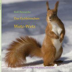 Das Eichhörnchen Wetz-Wetz von Bennecke,  Rolf