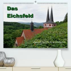 Das Eichsfeld – idyllisch, historisch, wunderschön (Premium, hochwertiger DIN A2 Wandkalender 2021, Kunstdruck in Hochglanz) von Flori0