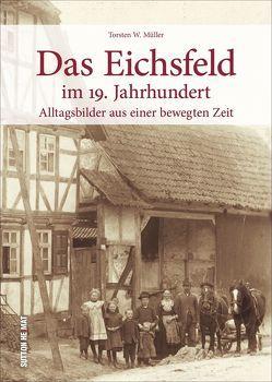 Das Eichsfeld im 19. Jahrhundert von Müller,  Torsten W