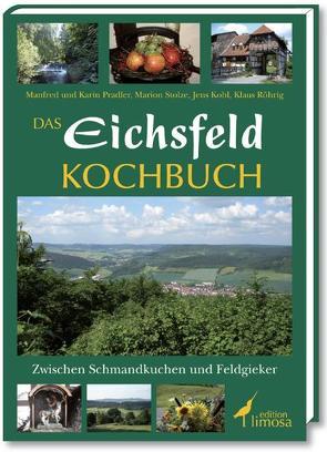Das Eichsfeld-Kochbuch von Kohl,  Jens, Pradler,  Karin, Röhrig,  Klaus, Stolze,  Marion