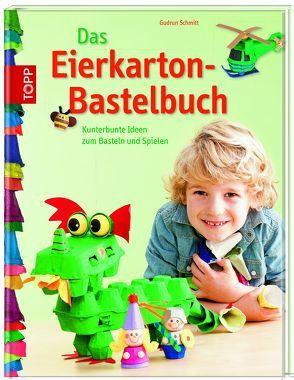 Das Eierkarton-Bastelbuch von Schmitt,  Gudrun