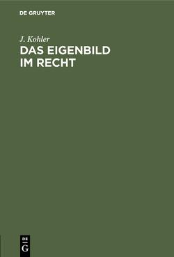 Das Eigenbild im Recht von Köhler,  J.
