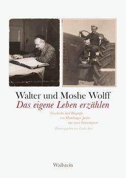 Das eigene Leben erzählen von Apel,  Linde, Wolff,  Moshe, Wolff,  Walter