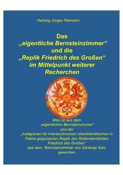 Das eigentliche Bernsteinzimmer und die Replik Friedrich des Großen im Mittelpunkt weiterer Recherchen von Niemann,  Hartwig
