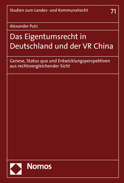 Das Eigentumsrecht in Deutschland und der VR China von Putz,  Alexander