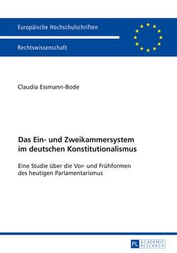 Das Ein- und Zweikammersystem im deutschen Konstitutionalismus von Essmann-Bode,  Claudia