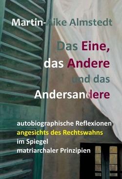Das Eine, das Andere und das Andersandere von Almstedt,  Martin-Aike, Büscher,  Hartmut