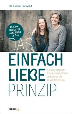 Das Einfach Liebe Prinzip von Buchwald,  Ela und Volker