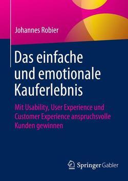 Das einfache und emotionale Kauferlebnis von Robier,  Johannes