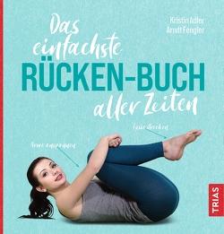 Das einfachste Rücken-Buch aller Zeiten von Adler,  Kristin, Fengler,  Arndt