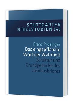 Das eingepflanzte Wort der Wahrheit von Prosinger,  Franz