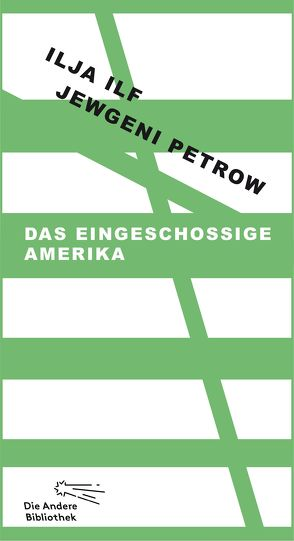 Das eingeschossige Amerika von Ilf,  Ilja, Petrow,  Jewgeni